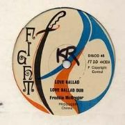 LOVE BALLAD / STANDING IN THERE. Artist: Freddie McGregor  Rod Byran. Label: Fight